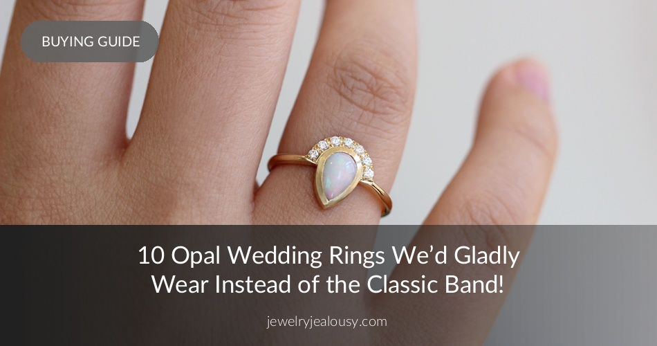 Opal Wedding Band.10 White Opal Wedding Rings For A Unique Bride Jewelry Jealousy