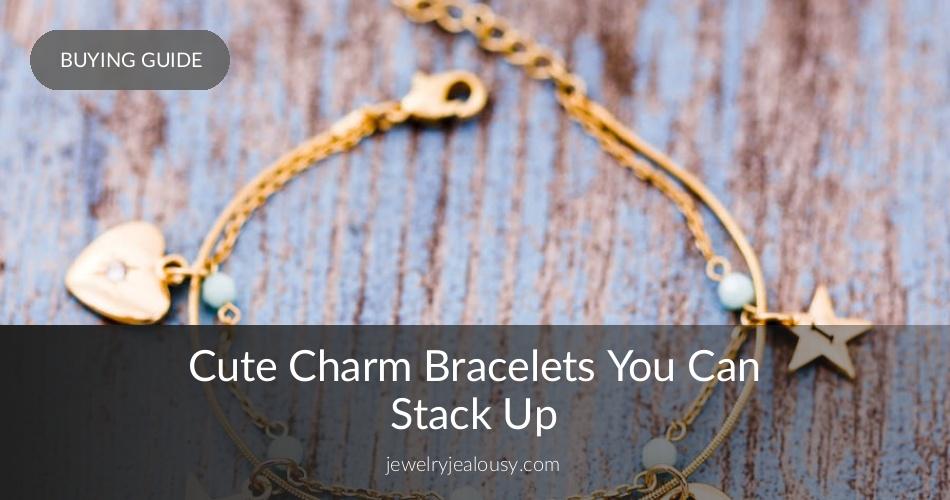 1d1dd21ac Charm Bracelets You Can Stack Up | JewelryJealousy